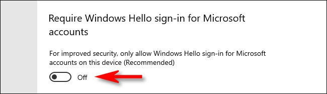 """لتعطيل Windows Hello ، أوقف تشغيل المفتاح بجوار """"طلب تسجيل الدخول إلى Windows Hello لحسابات Microsoft"""" في إعداد Windows 10."""