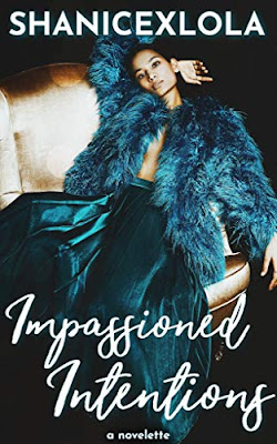 Impassioned Intentions (Kindle Edition) by ShanicexLola