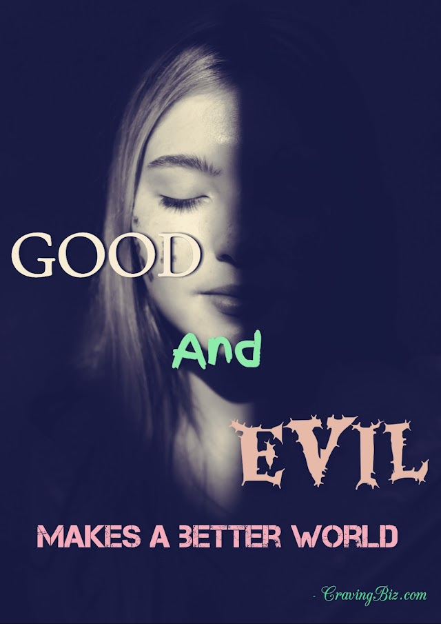 How Good And Evil Works For The Best Of Mankind