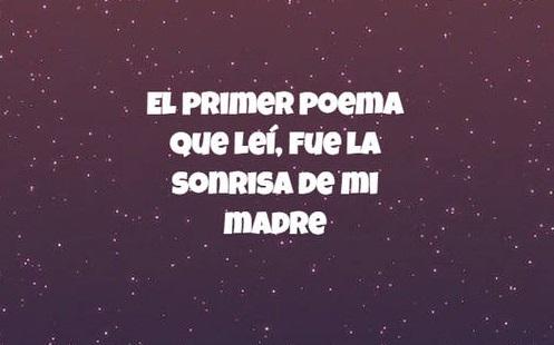 """""""El primer poema que leí fue la sonrisa de mi madre"""""""