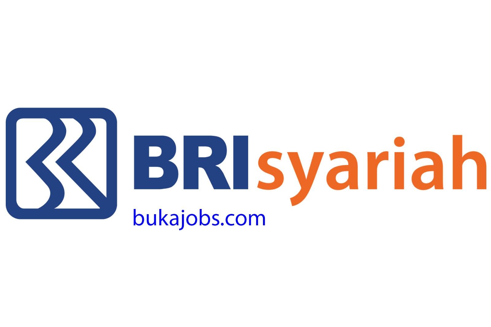 Lowongan Kerja Bank BRI Syariah 2019
