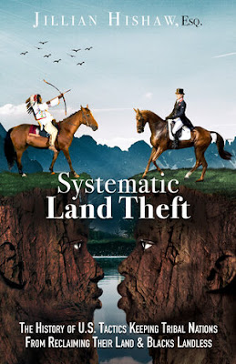 Systematic Land Theft by Jillian Hishaw