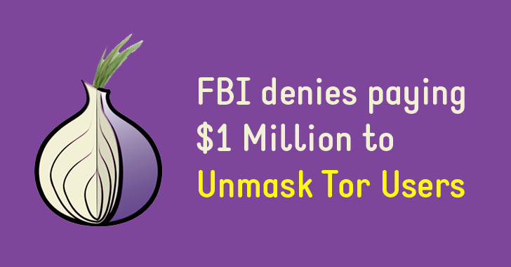 FBI denies paying $1 MILLION to Unmask Tor Users