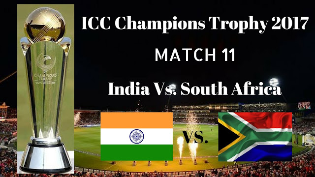 Ind Vs. SA, India Vs. South Africa, 11th Match Live Streaming ICC Champions Trophy 2017