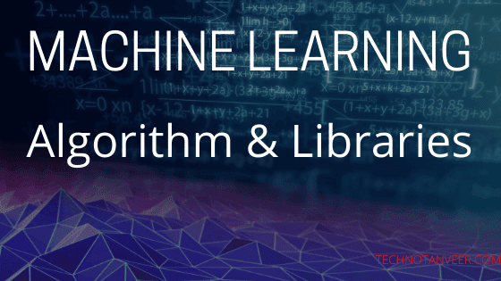 Machine Learning | Algorithm & Libraries 2020
