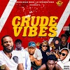 Crudemusik ft. DJ Splendid'Vibez – Crude Vibes (Mixtape)