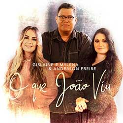 O Que João Viu - Gislaine e Mylena, Anderson Freire