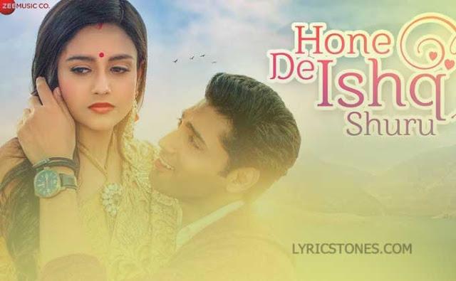 Hone De Ishq Shuru Lyrics and video  | Yasser Desai | # Lyricstones.com