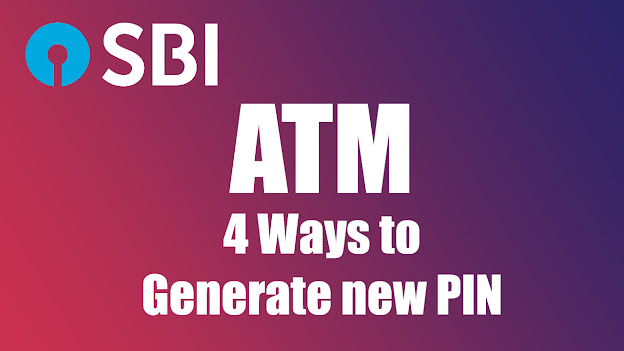 SBI ATM Card - 4 Ways to Generate new PIN || How to Generate New PIN of SBI ATM Card?