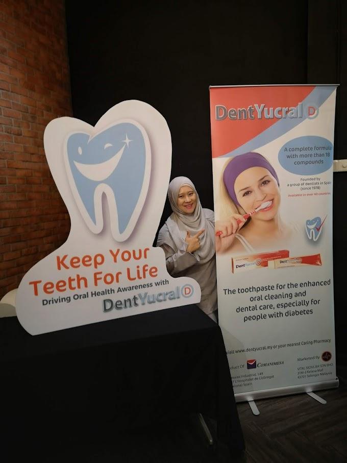 DentYucral Ubat Gigi Khas Untuk Penghidap Diabetes dan Kempen 'Keep Your Teeth For Life'