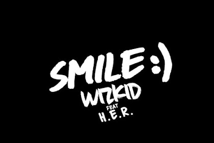 Stream : Wizkid - Smile FT H.E.R