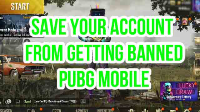Save Your Account Getting Banned In PUBG Mobile