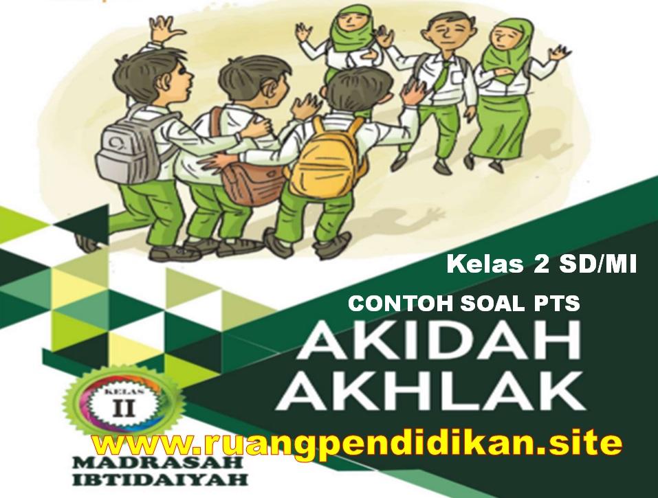 Contoh Soal PTS Akidah Akhlak Kelas 2 SD/MI