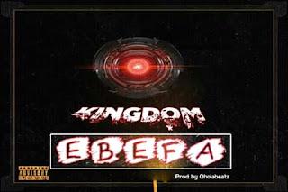 Kwesi Kingdom - Ebefa (Prod. By Qholabeatz)