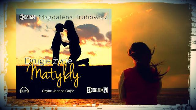 """""""Drugie życie Matyldy"""" Magdalena Trubowicz [AUDIOBOOK + PATRONAT]"""