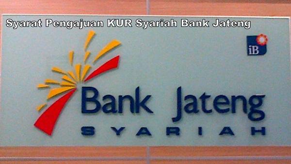 Syarat Pengajuan Kur Syariah Bank Jateng Zonakeuangan Com