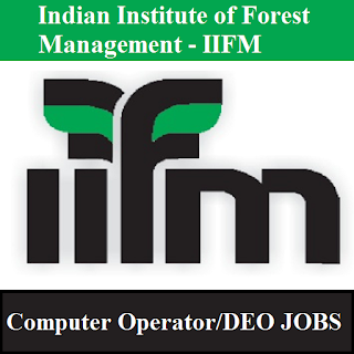 Indian Institute of Forest Management, IIFM, Graduation, MP, Madhya Pradesh, Computer Operator, Data Entry Operator, DEO, freejobalert, Sarkari Naukri, Latest Jobs, iifm logo