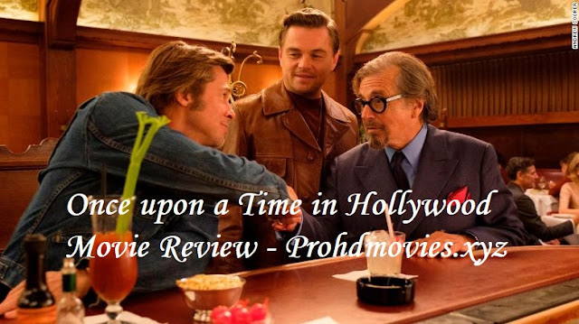 Once Upon A Time In Hollywood -Movie Review