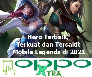 Hero Terbaik, Terkuat dan Tersakit Mobile Legends di 2021