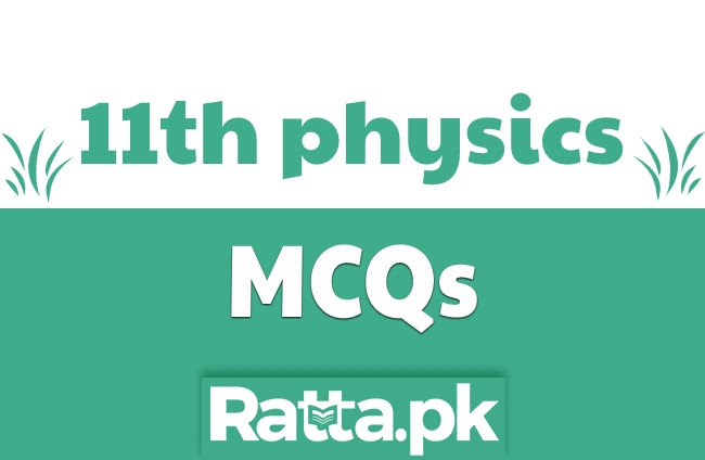11th Class Physics Solved MCQs with answers pdf Download