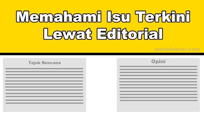 Memahami Isu Terkini Lewat Editorial