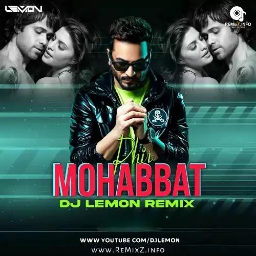 Phir Mohabbat (Quarantine Mix 2021) - DJ Lemon