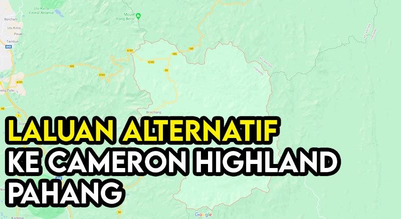 Laluan Alternatif untuk Bercuti ke Cameron Highland, Pahang