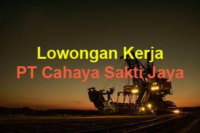 Lowongan Kerja PT Cahaya Sakti Jaya, lowongan kerja Kaltim Kaltara Agustus September Oktober Nopember Desember 2019 Januari 2020