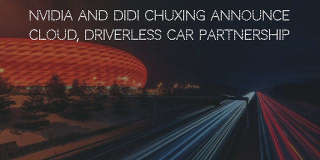 NVIDIA and Didi Chuxing announce cloud, driverless car partnership