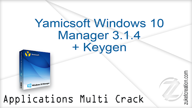 Yamicsoft Windows 10 Manager 3.1.4 + Keygen