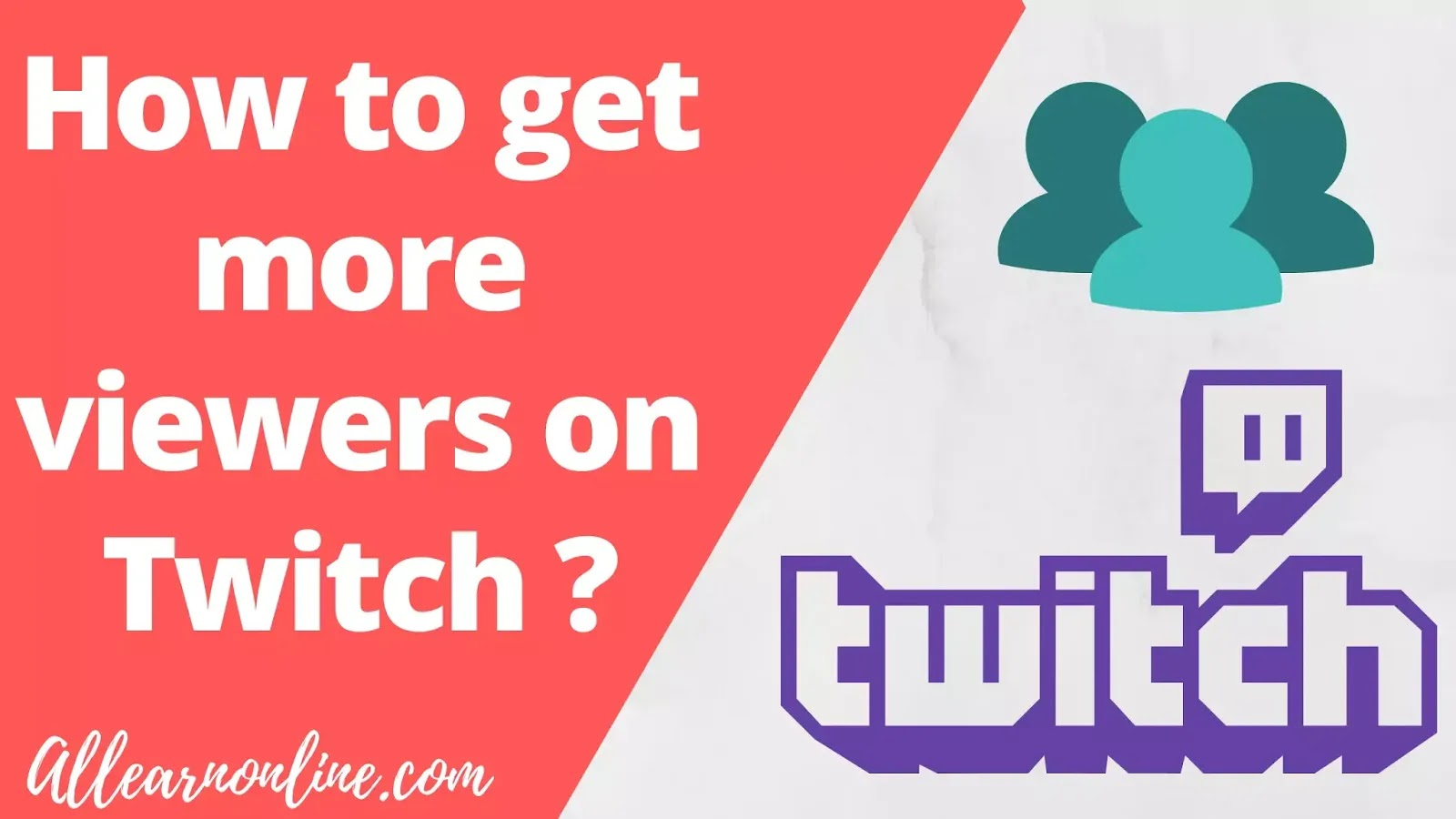 How to get more viewers on Twitch ?