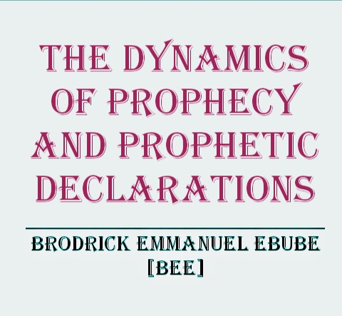 The Dynamics of Prophecy and Prophetic Declarations