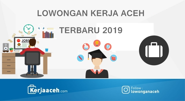 Lowongan Kerja Aceh Terbaru 2020 Sebagai Karyawan Gaji 1.2 di Perusahaan Kota Banda Aceh