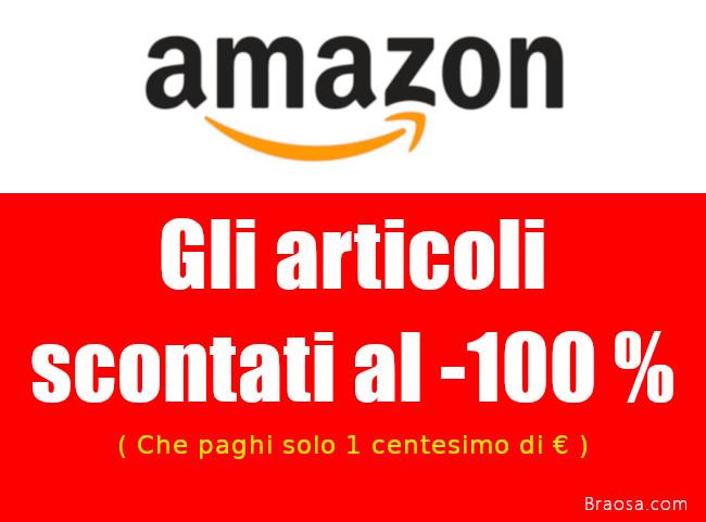 Gli articoli Amazon scontati del 100 per cento