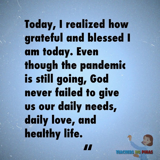 TODAY, I REALIZED HOW GRATEFUL AND BLESSED I AM TODAY. EVEN THOUGH THE PANDEMIC IS STILL GOING, GOD NEVER FAILED TO GIVE US OUR DAILY NEEDS, DAILY LOVE, AND HEALTHY LIFE!