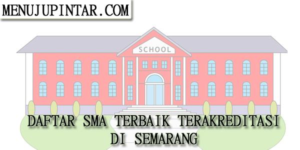 Daftar SMA Terbaik Terakreditasi A & B di Semarang
