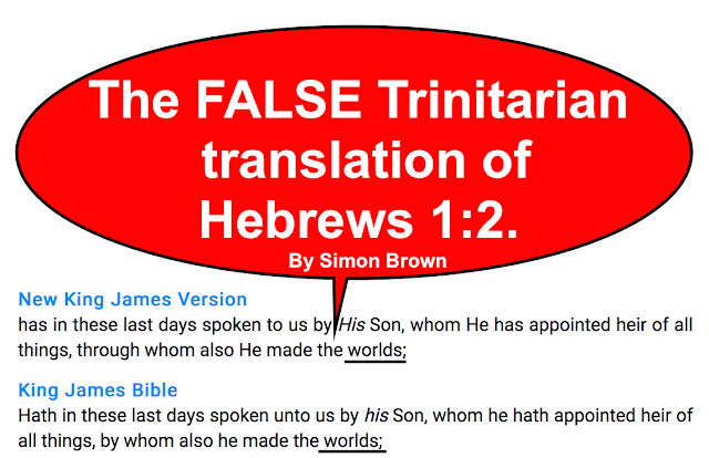 The FALSE Trinitarian translation of Hebrews 1:2.