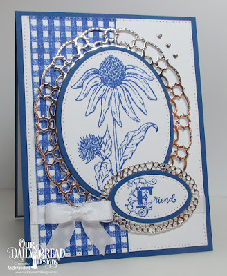 ODBD Forever Friends, ODBD Gingham Background, ODBD Flourished Alphabet, ODBD Custom Layered Lacey Ovals Dies, ODBD Custom Pierced Ovals Dies, ODBD Custom Ovals Dies, ODBD Custom Pierced Rectangles Dies, Card Designer Angie Crockett
