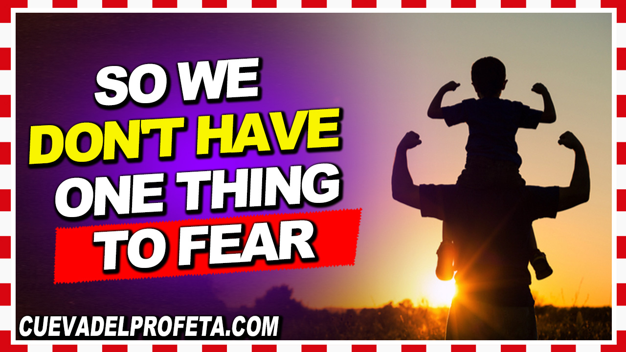 So we don't have one thing to fear - William Marrion Branham