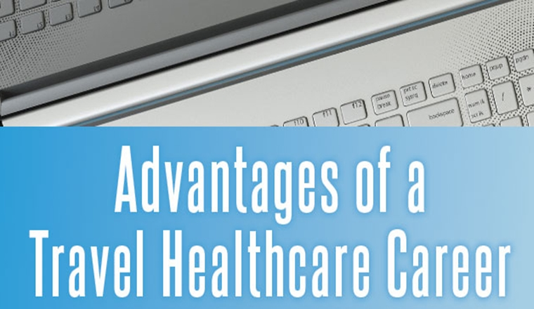 Advantages of a Travel Healthcare Career #infographic