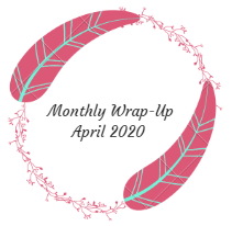 Monthly Wrap-Up — April 2020