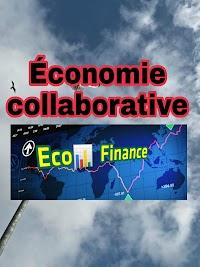 Définition de L'économie collaborative ou l'économie de collaboration et de partage
