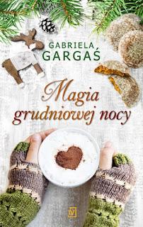 Gabriela Gargaś. Magia grudniowej nocy.