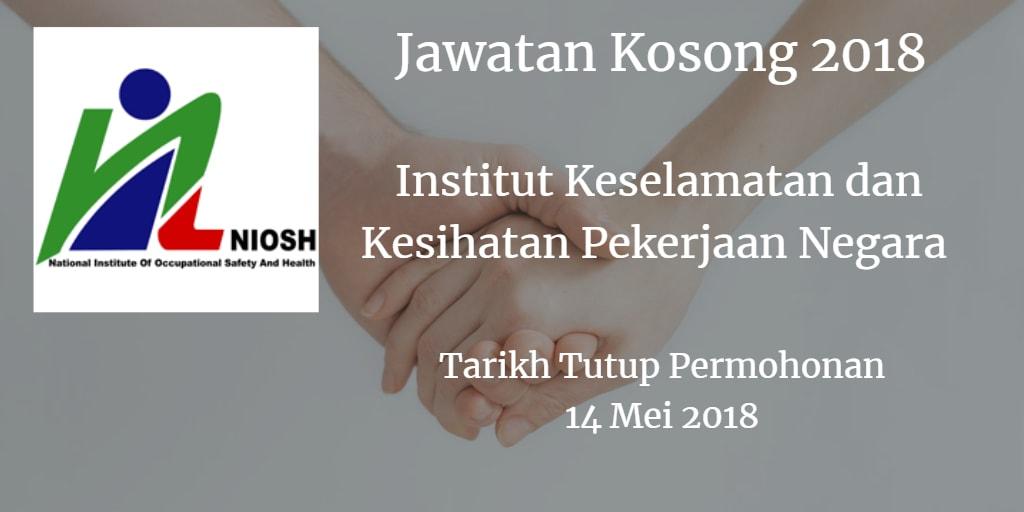 Jawatan Kosong NIOSH 14 Mei 2018