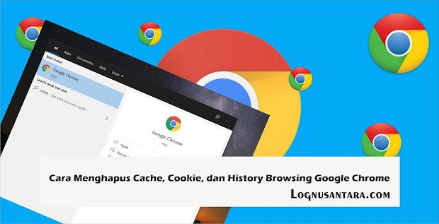 Cara Menghapus Cache, Cookie, dan History Browsing Google Chrome