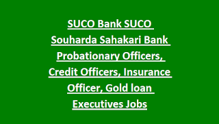 SUCO Bank SUCO Souharda Sahakari Bank Probationary Officers, Credit Officers, Insurance Officer, Gold loan Executives Jobs Recruitment Exam 2018