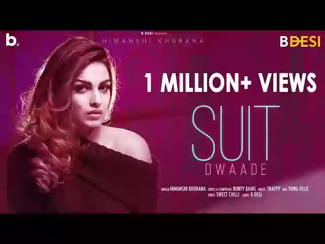 SUIT DWAADE LYRICS - HIMANSHI KHURANA FT. YUNG DELIC