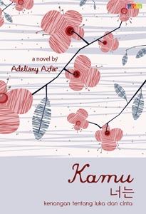 Adeliany Azfar - Kamu Kenangan tentang Luka dan Cinta