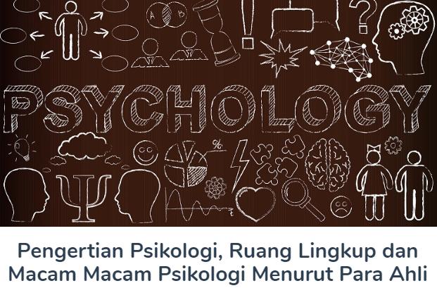 Psikologi : Pengertian Beserta Ruang Lingkup Dan Macam Macam Psikologi Menurut Para Ahli Terlengkap