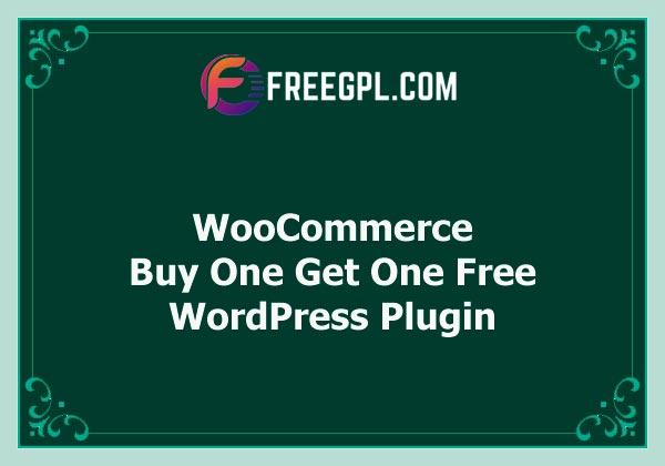 WooCommerce Buy One Get One Free WordPress Plugin Nulled Download Free
